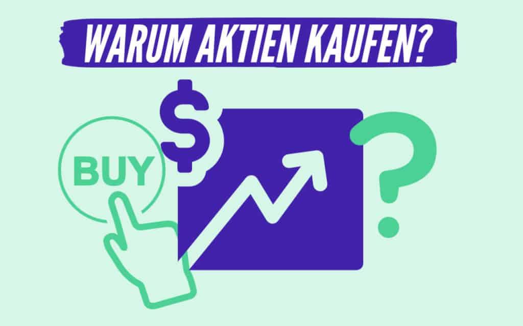 Warum Aktien kaufen
