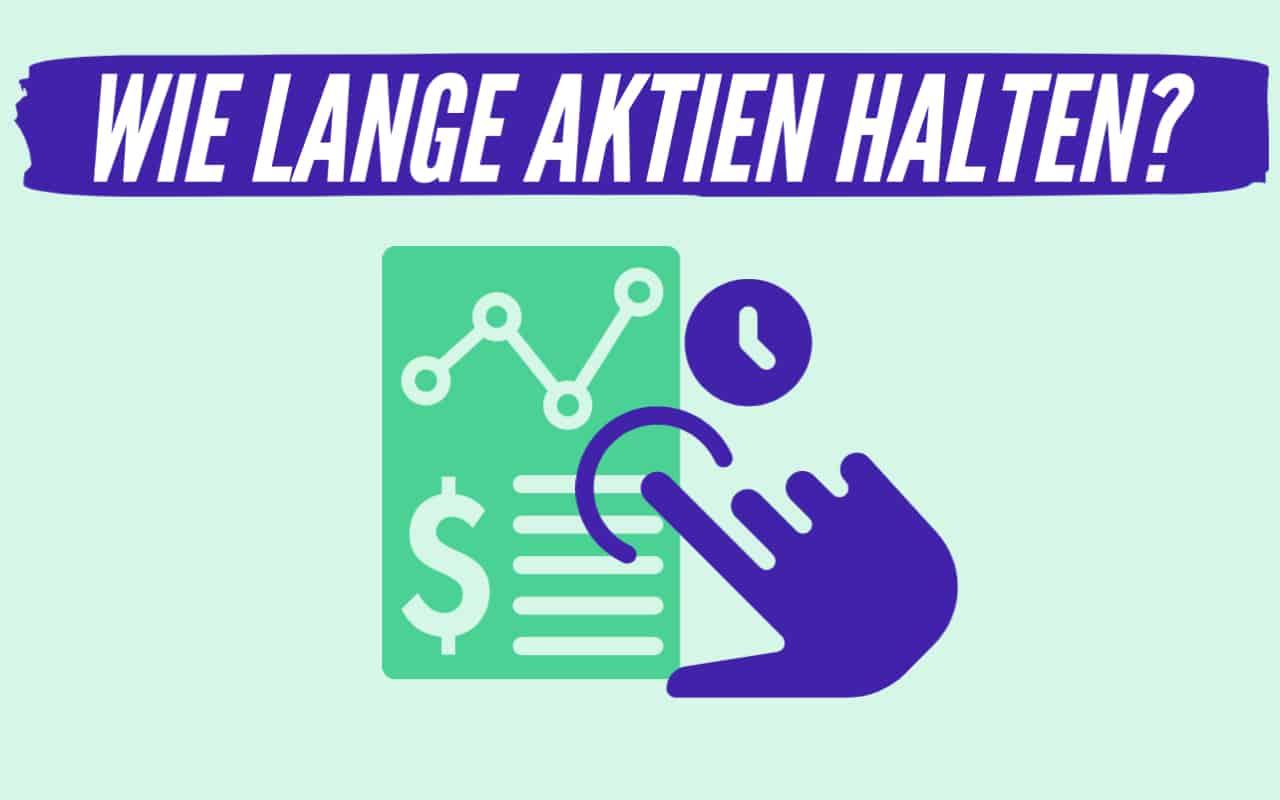 Wie lange muss man Aktien halten? Buy and Hold vs. Daytrading